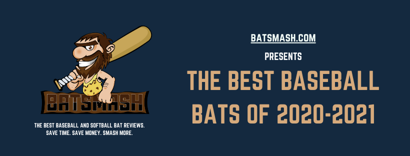 Baseball Bat Reviews 2020-2021 for high school and youth baseball